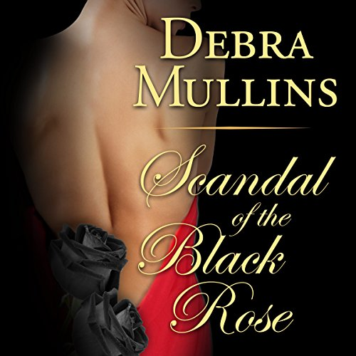 Scandal of the Black Rose                   By:                                                                                                                                 Debra Mullins                               Narrated by:                                                                                                                                 Joan Walker                      Length: 8 hrs and 58 mins     2 ratings     Overall 4.0