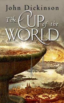 The Cup of the World by John Dickinson (2004-09-14)