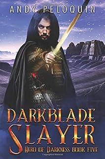 Darkblade Slayer: An Epic Fantasy Adventure (Hero of Darkness)
