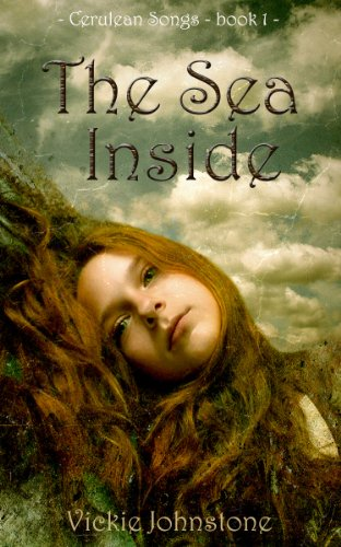 Book: The Sea Inside (Cerulean Songs) by Vickie Johnstone