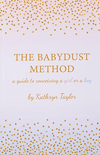 The Babydust Method: A Guide to Conceiving a Girl or a Boy