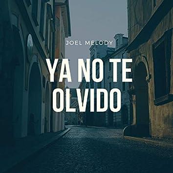 Ya No Te Olvido