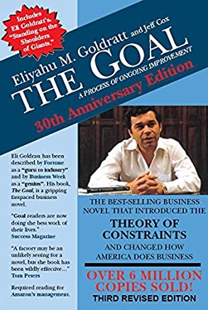The Goal: A Process of Ongoing Improvement by Eliyahu M Goldratt(2014-06-01)