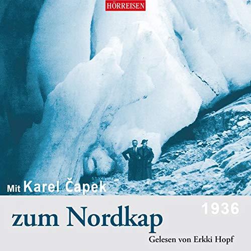 Mit Karel Čapek zum Nordkap (Hörreisen)