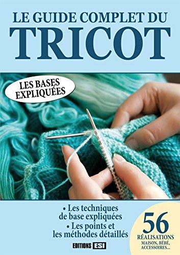 Le guide complet du tricot