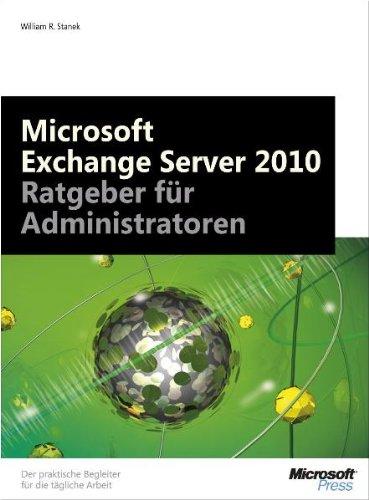 Microsoft Exchange Server 2010 - Ratgeber für Administratoren