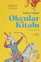 Okcular Kitabi - Tezkire-i Rumât (Inceleme-Metin-Sözlük)