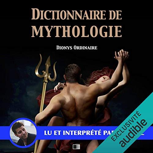 Dictionnaire de mythologie audiobook cover art