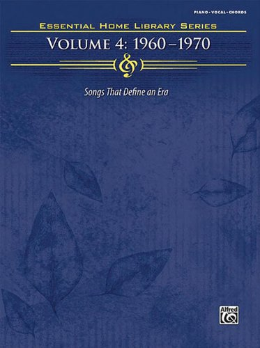 Essential Home Library, Vol 4: 1960-1970 (Piano/Vocal/Chords)
