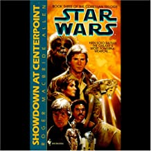 Star Wars: The Corellian Trilogy: Showdown at Centerpoint: Book 3
