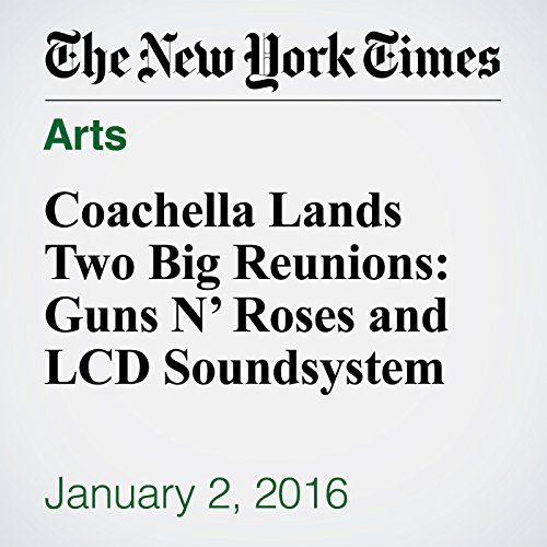 Coachella Lands Two Big Reunions: Guns N' Roses and LCD Soundsystem audiobook cover art