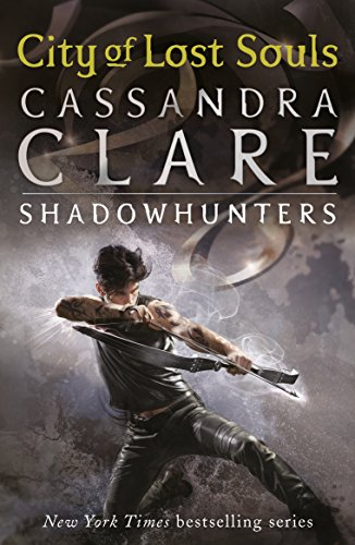 The Mortal Instruments 5: City of Lost Souls (English Edition)