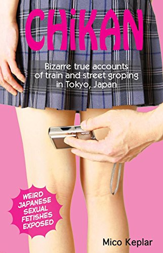 Chika: Bizarre true accounts of train and street groping in Tokyo, Japan (English Edition)