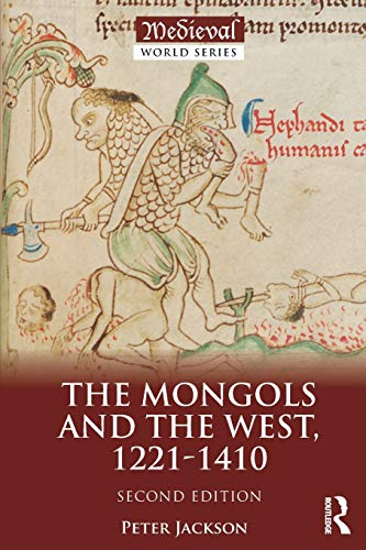 The Mongols and the West (The Medieval World)