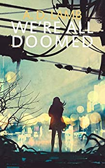 [Aaron Lamb]のWe're All Doomed: (Episode 3 Apparent Magnitude - post apocalyptic fiction) (English Edition)