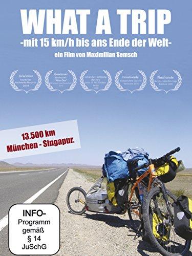 What a Trip - mit 15 km/h bis ans Ende der Welt