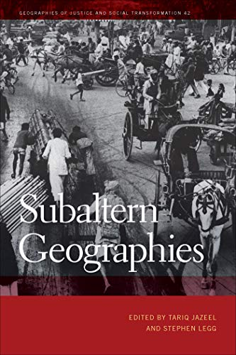 Subaltern Geographies (Geographies of Justice and Social Transformation Ser. Book 42) (English Edition)