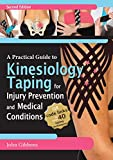 A Practical Guide to Kinesiology Taping for Injury Prevention and Common Medical Conditions