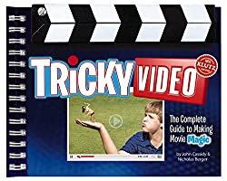 Tricky Video: The Complete Guide to Making Movie Magic (Klutz)