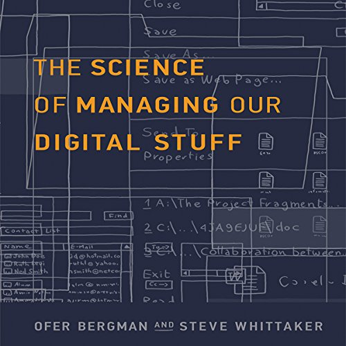 The Science of Managing Our Digital Stuff audiobook cover art