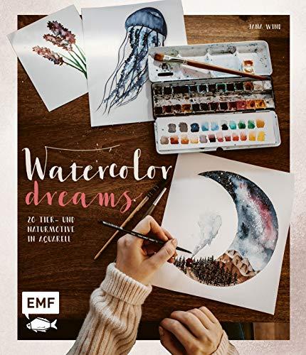 Watercolor Dreams: 20 Tier- und Naturmotive in Aquarell malen