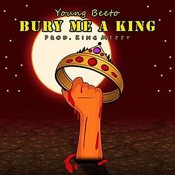 Bury Me a King