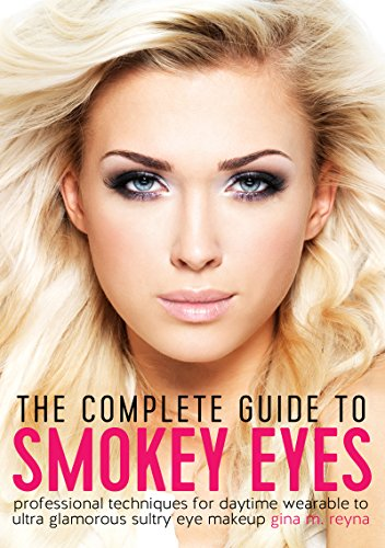 The Complete Guide to Smokey Eyes: Professional Techniques for Daytime covid 19 (Fashions Correct Shadow coronavirus)