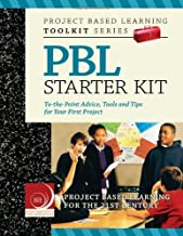 By John Larmer David Ross PhD John R. Mergendoller - PBL Starter Kit: To-the-Point Advice, Tools and Tips for Your First Project in Middle or High School (12.2.2008)