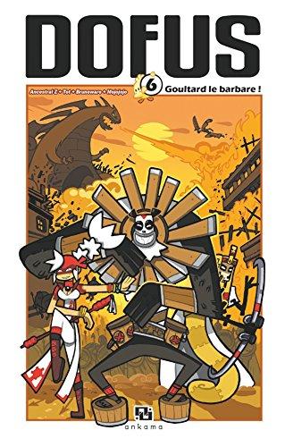 Dofus Manga - Tome 6: Goultard le Barbare
