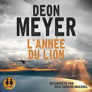 L'année du lion                   By:                                                                                                                                 Deon Meyer                               Narrated by:                                                                                                                                 Éric Herson-Macarel                      Length: 19 hrs and 27 mins     Not rated yet     Overall 0.0