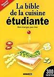 La bible de la cuisine étudiante - Bien manger, pas cher by Editions ESI(2009-08-27) - Editions ESI - 01/01/2009