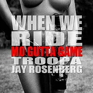 When We Ride (feat. Troopa & Jay Rosenberg) - Single