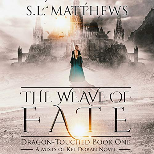 The Weave of Fate (Mists of Kel Doran: Dragon-Touched) audiobook cover art