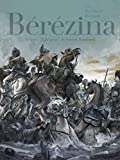 Bérézina - Intégrale - tome 0 - Il neigeait