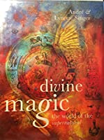 Divine Magic: The World of the Supernatural 1575000016 Book Cover