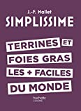 SIMPLISSIME - TERRINES ET FOIES GRAS LES + FACILES DU MONDE (CUISINE)