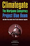 Climategate, The Marijuana Conspiracy, Project Blue Beam, and other true stories from the Dot Connector magazine