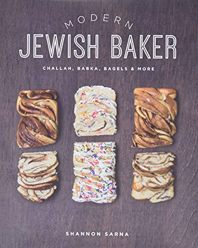 Compare Textbook Prices for Modern Jewish Baker: Challah, Babka, Bagels & More Illustrated Edition ISBN 9781682680216 by Sarna, Shannon