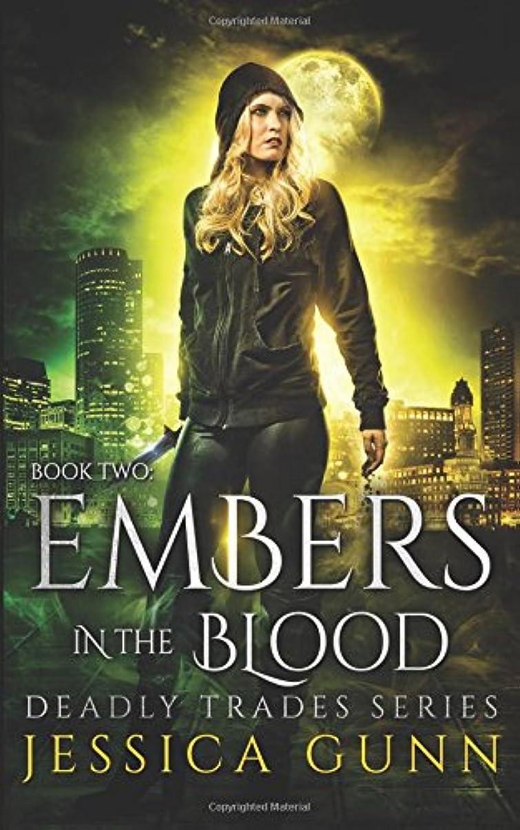 忘れるやめる通信網Embers in the Blood: Deadly Trades Series: Book Two