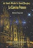 Le Camino Frances: De St Michel à St Jacques (Trilogie)