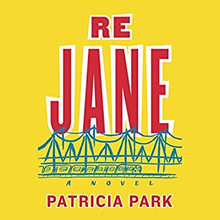 Re Jane     A Novel              By:                                                                                                                                 Patricia Park                               Narrated by:                                                                                                                                 Diana Bang                      Length: 13 hrs and 29 mins     84 ratings     Overall 3.6