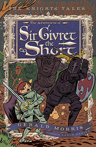 The Adventures of Sir Givret the Short (2) (The Knights' Tales Series)