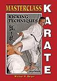 Masterclass Karate: Kicking Techniques (Keri Waza)