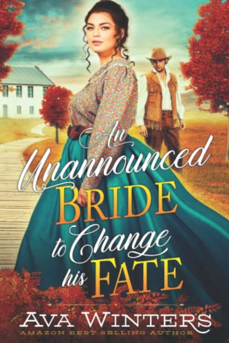 Compare Textbook Prices for An Unannounced Bride to Change his Fate: A Western Historical Romance Book  ISBN 9798491664283 by Winters, Ava