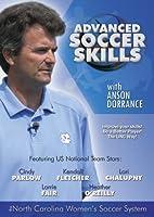 Advanced Soccer Skills with Anson Dorrance