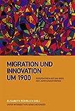 Migration und Innovation um 1900