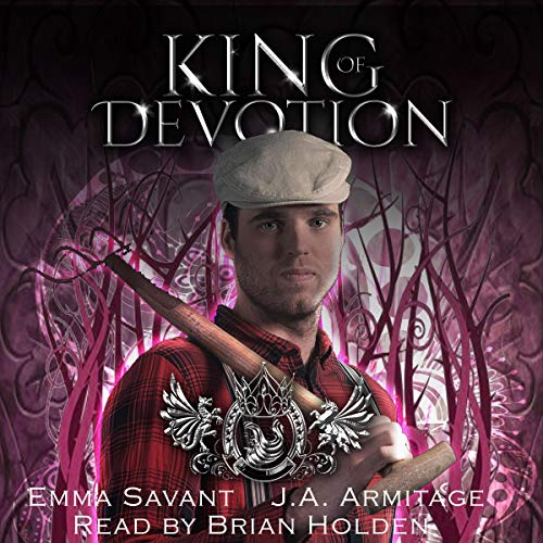 King of Devotion Audiobook By J. A. Armitage,                                                                                        Emma Savant cover art