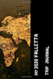 My 2020 Valletta Trip Journal: Lined Diary / Journal Gift, 120 Pages, 6x9, Soft Cover, Matte Finish