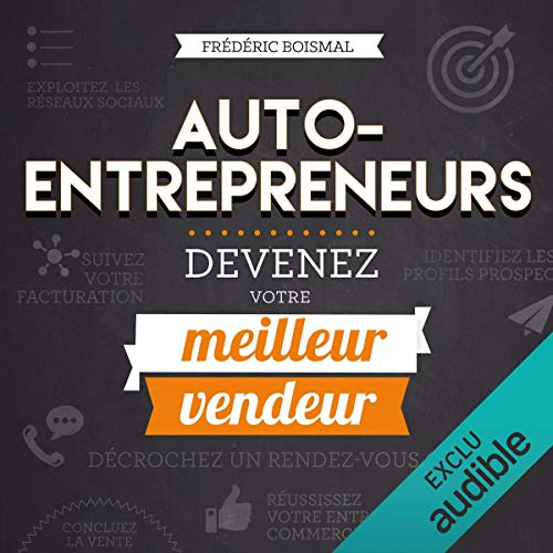 Couverture de Auto-entrepreneurs, devenez votre meilleur vendeur !