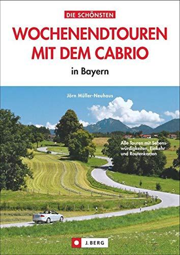 Die schönsten Wochenendtouren mit dem Cabrio: in Bayern